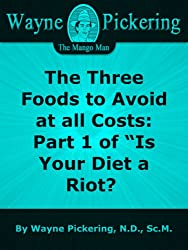 The Three Foods to Avoid at all Costs: Part 1 of