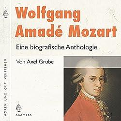 Wolfgang Amadé Mozart: Eine biografische Anthologie