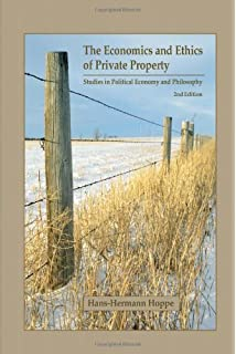 The Economics and Ethics of Private Property Large Print Edition