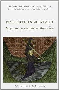 Des sociétés en mouvement. Migrations et mobilité au Moyen Age par Stefano Gasparri