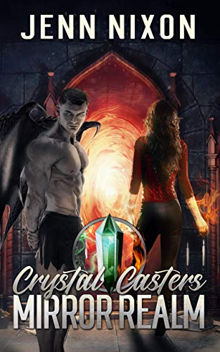 Crystal Casters: Mirror Realm (The Crystal Casters Series Book 2)