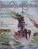 TSR: Strategy & Tactics Magazine #108, with the Remember the Maine, the Spanish-American War, Board Game