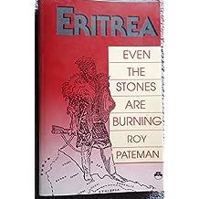 Eritrea: Even the Stones Are Burning