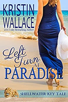 Left Turn At Paradise: A Shellwater Key Tale by [Wallace, Kristin]
