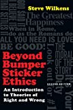 Beyond Bumper Sticker Ethics: An Introduction to