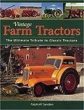 Vintage Farm Tractors, Ralph Sanders, 0896586456