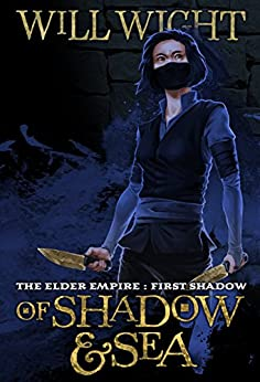 Of Shadow and Sea (The Elder Empire: Shadow Book 1) by [Wight, Will]
