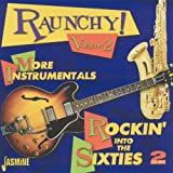 Raunchy! Volume 2 - More Instrumentals - Rockin' Into The Sixties [ORIGINAL RECORDINGS REMASTERED] 2CD SET