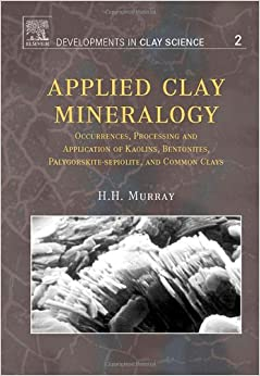 Applied Clay Mineralogy, Volume 2: Occurrences, Processing And Applications Of Kaolins, Bentonites, Palygorskitesepiolite, And Common Clays (Developments In Clay Science) Download Pdf