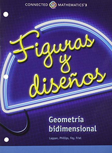 CONNECTED MATHEMATICS 3 SPANISH STUDENT EDITION GRADE 7 SHAPES AND      DESIGNS: TWO-DIMENSIONAL GEOMETRY COPYRIGHT 2014
