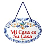 Essence of Europe Gifts E.H.G Mi Casa ES Su Casa Latino Traditional Artwork Spanish My House is Your House 11x8 Ceramic Door Sign by E.H.G.
