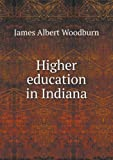 Higher Education in Indiana, James Albert Woodburn, 5518471157