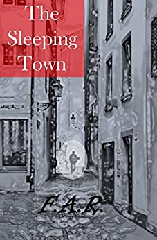 The Sleeping Town (Walker Chronicles Book 1) by [F.A.R.]