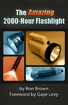 The Amazing 2000-Hour Flashlight by [Brown, Ron]