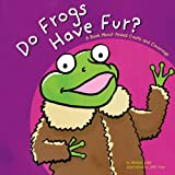 Do Frogs Have Fur?, Michael Dahl, 1404811257
