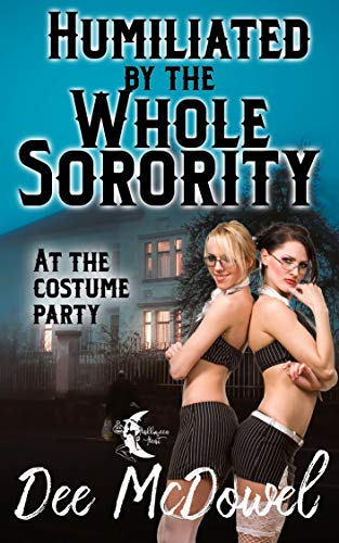 Humiliated by the Whole Sorority at the Costume Party]()