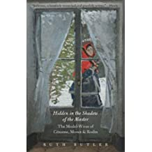 Hidden in the Shadow of the Master: The Model-Wives of Cézanne, Monet, and Rodin