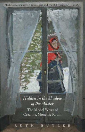 Read Online Hidden in the Shadow of the Master: The Model-Wives of Cézanne, Monet, and Rodin pdf epub