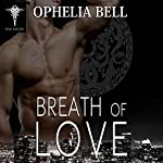 Breath of Love: Rising Dragons Series, Book 6 | Ophelia Bell