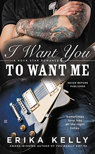 I Want You to Want Me (A Rock Star Romance)