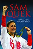 Sam Quek: Hope and a Hockey Stick