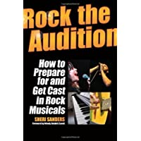 Rock the Audition: How to Prepare for and Get Cast in Rock Musicals