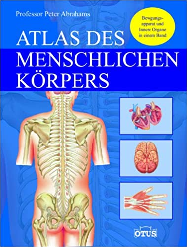Atlas des menschlichen Körpers: Amazon.de: Professor Peter Abrahams ...