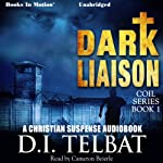Dark Liaison: Coil Series, Book 1 | D. I. Telbat