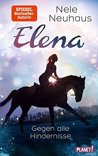Gegen alle Hindernisse (Elena – Ein Leben für Pferde, Band 1) Gebundenes Buch – 20. Juni 2017 Nele Neuhaus 3522505719 für Frauen und/oder Mädchen Pferd / Kinderliteratur