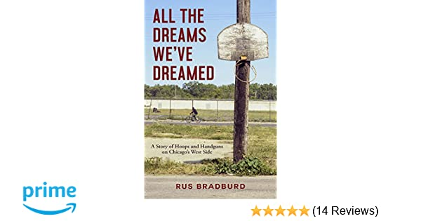 All the Dreams We've Dreamed: A Story of Hoops and Handguns