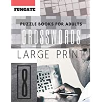 Crossword Puzzle Books for Adults: Fungate 50 Large Print Crosswords Puzzles to Keep you Entertained for Hours…