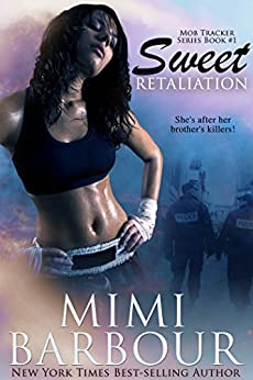 Sweet Retaliation (Mob Tracker Series Book 1) by [Barbour, Mimi]