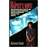 The Rapist's Wife by Kathryn Casey (1-Feb-1995) Paperback