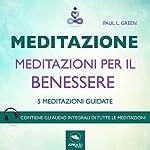 Meditazione - Meditazioni per il benessere: 5 meditazioni guidate   Paul L. Green