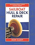 Sailboat Hull and Deck Repair (International Marine Sailboat Library)