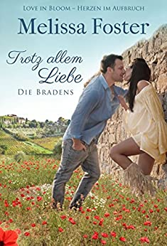 Trotz allem Liebe: Emily Braden (Die Bradens in Trusty, CO 5) (German Edition) by [Foster, Melissa]