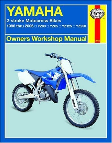 By Alan Ahlstrand Haynes Yamaha 2-Stroke Motocross Bikes: 1986 thru 2006 YZ80, YZ85, YZ125, YZ250 (Owners' Workshop Ma (1st Edition)