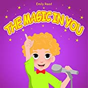 The Magic In You: Help Your Child Overcome Public Speaking Fears (Bedtime story readers picture book)
