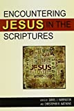 img - for Encountering Jesus in the Scriptures book / textbook / text book