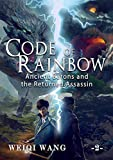 Code of Rainbow: Ancient Barons and the Returned Assassin (Book 2)
