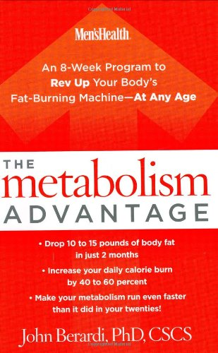 - The Metabolism Advantage: An 8-Week Program to Rev Up Your Body's Fat-Burning Machine---At Any Age