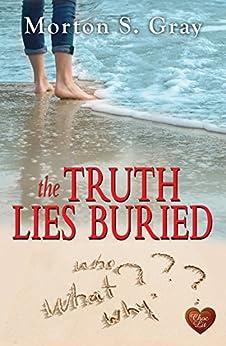 The Truth Lies Buried (Choc Lit) (Borteen Secrets Book 2) by [Gray, Morton S]