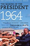 The Making of the President 1964, Theodore H. White, 0061900613