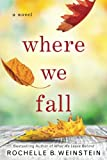 Where We Fall: A Novel by  Rochelle B. Weinstein in stock, buy online here