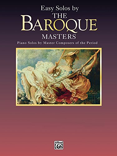 - Easy Solos by the Baroque Masters: Piano Solos by Master Composers of the Period (Belwin Edition: Piano Masters Series)