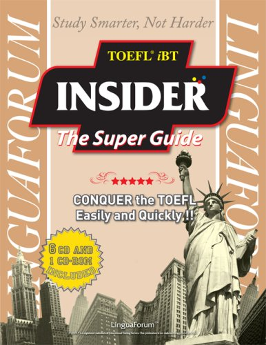 LinguaForum TOEFL iBT Insider: The Super Guide: includes 6 audio CDs and practice test CD-ROM