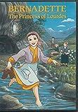 Bernardette: The Princess of Lourdes