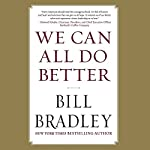 We Can All Do Better | Bill Bradley