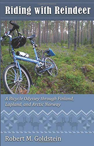 (Riding with Reindeer: A Bicycle Odyssey through Finland, Lapland and Arctic Norway)