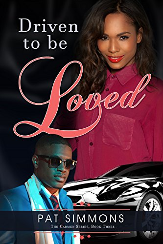 Driven to Be Loved (The Carmen Sisters Book 4)